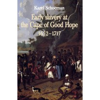 Early Slavery at the Cape of Good Hope, 1652 - 1717