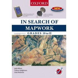 Oxford in Search of Mapwork: Oxford in search of mapwork: Gr 10 - 12 Gr 10 - 12