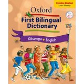 Oxford First Bilingual Dictionary: XiTsonga & English: Oxford first bilingual dictionary: XiTsonga & English: Gr 2 - 4 Gr 2 - 4