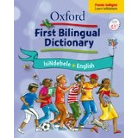 Oxford first bilingual dictionary: isiNdebele & English: Gr 2 - 4