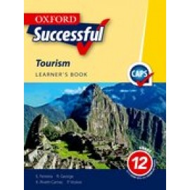 Oxford Successful Tourism CAPS: Oxford successful tourism CAPS: Gr 12: Learner's book Gr 12: Learner's Book
