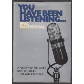 You Have Been Listening… A History of the Early Days of Radio Transmission in S.A.