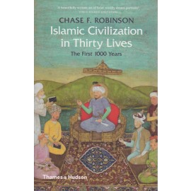 Islamic Civilization in Thirty Lives. The First 1000 Years