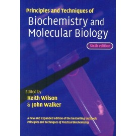 Principles and Techniques of Biochemistry and Molecular Biology