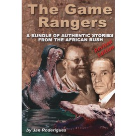 The Game Rangers: A Bundle of Authentic Stories from the African Bush