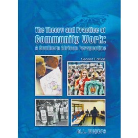 The Theory and Practice of Community Work: A Southern African Perspective. 2nd edition (9780620473101)