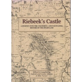 Riebeeck's Castle. A Journey into the Colourful and Fascinating History of the Swartland