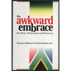 The Awkward Embrace: One-Party Domination and Democracy