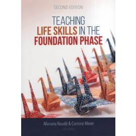 Teaching life skills in the foundation phase  (9780627037245)