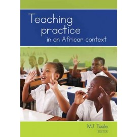 Teaching Practice in an African Context (Unisa Custom Edition) (9780627037542)
