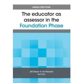 The Educator as assessor in the foundation phase (9780627037580)