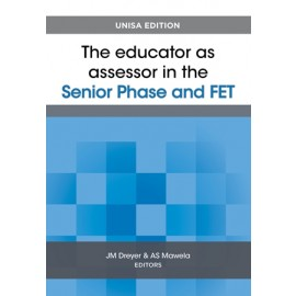 The Educator as assessor in the senior phase and FET (9780627037627)
