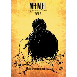 Mphathi - My Perpetual Lover Part 2