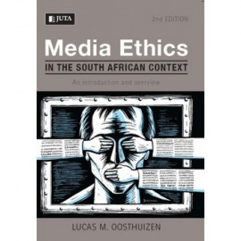 Media Ethics in the South African Context, an introduction and overview (9780702197819)