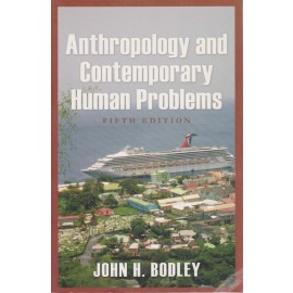 Anthropology and Contemporary Human Problems. Fifth Edition