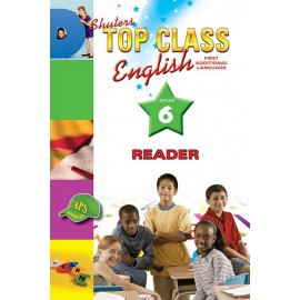 Shuters top class English first additional language : Reader : Grade 6