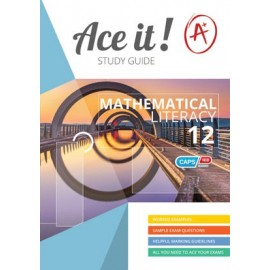 Ace It! Mathematical Literacy Grade 12