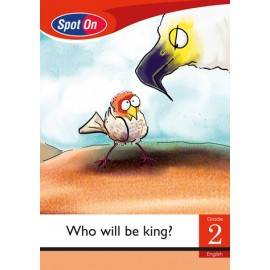 Spot On English: Who will be king? : Grade 2, Level 3 : Reader