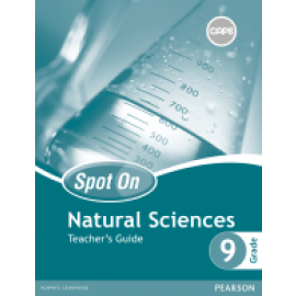 Spot On Natural Sciences : Grade 9 : Teacher's Guide and Free Poster Pack