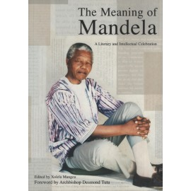 The Meaning of Mandela: A Literary and Intellectual Celebration
