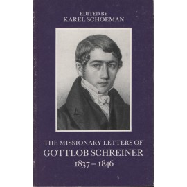 The Missionary Letters of Gottlob Schreiner, 1837-1846