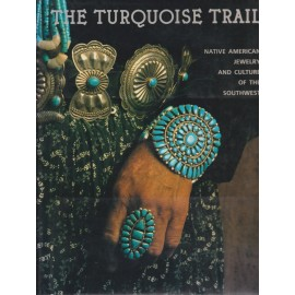 The Turquoise Trail. Native American Jewelry and Culture of the Southwest