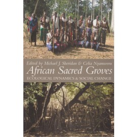 African Sacred Groves: Ecological Dynamics & Social Change