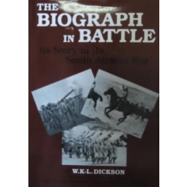 The biograph in battle: its story in the South African War