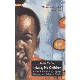Indaba, My Children. African Tribal History, Legends, Customs and Religious Beliefs