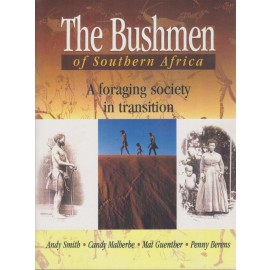 The Bushman of Southern Africa: A Foraging Society in Transition
