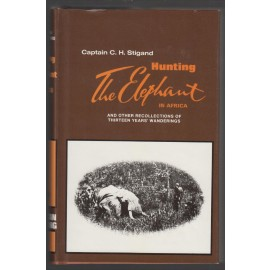Hunting the Elephant in Africa and Other Recollections of Thirteen Years Wandering