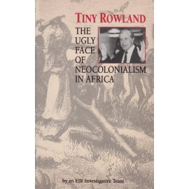 Tiny Rowland: The Ugly Face of Neocolonialism in Africa