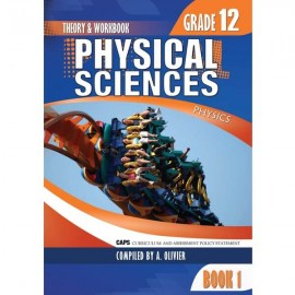 Physical Science Grade 12 Book 1: Theory and workbook