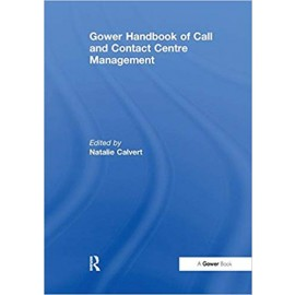 Gower Handbook of Call and Contact Centre Management