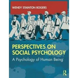 Perspectives on Social Psychology: A Psychology of Human Being