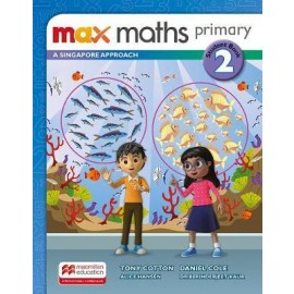 MAX MATHS PRIMARY - A SINGAPORE APPROACH  Student Book 2