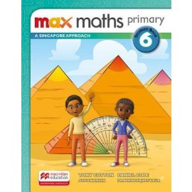 MAX MATHS PRIMARY - A SINGAPORE APPROACH  Student Book 6