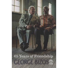 65 Years of Friendship: A Memoir of My Friendship with Nelson Mandela