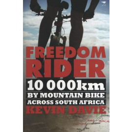 Freedom Rider: 10 000km by Mountain Bike Across South Africa