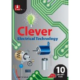 Clever Electrical Technology: Clever electrical technology: Gr 10: Learner's book Gr 10: Learner's Book