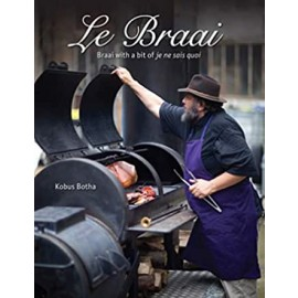 Le Braai: Braai With A Bit Of Je Ne Sais Quoi