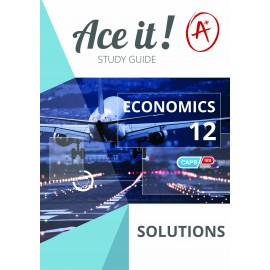 Ace It! Economics Solutions Booklet Grade 12