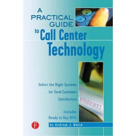 A Practical Guide to Call Center Technology