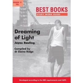 Study Work Guide: Dreaming Of Light Gr. 11 First Additional Language