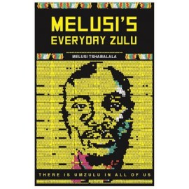 Melusi's Everyday Zulu: There is um'Zulu in all of us