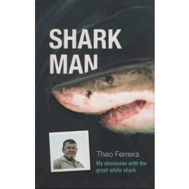 Shark Man: My Obsession with the Great White Shark