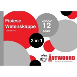 The Answer Series Gr 12 Fisiese Wetenskappe '2 in 1'