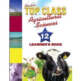 Shuters top class agricultural sciences : Grade 12 : Learner's Book