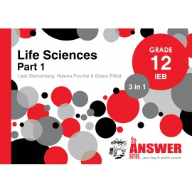 The Answer Series Gr 12 Life Sciences Part 1 '3 in 1' IEB