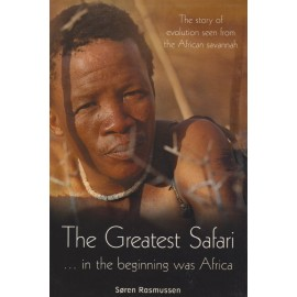 The Greatest Safari … in the beginning was Africa. The story of evolution seen from the African savannah